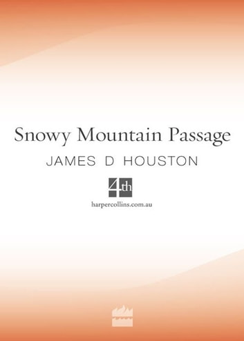 Snow Mountain Passage ebook by James D Houston