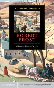 The Cambridge Companion to Robert Frost ebook by Robert Faggen