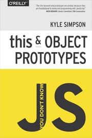 You Don't Know JS: this & Object Prototypes ebook by Kyle Simpson