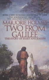 Two From Galilee - The Story Of Mary And Joseph ebook by Marjorie Holmes