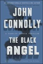 The Black Angel - A Charlie Parker Thriller ebook by John Connolly