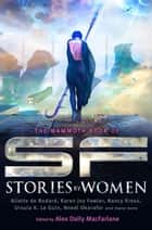 The Mammoth Book of SF Stories by Women ebook by Alex MacFarlane