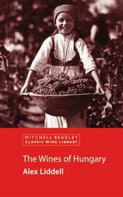 The Wines of Hungary ebook by Alex Liddell