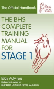 BHS COMPLETE TRAINING MANUAL FOR STAGE 1 ebook by Islay Auty,MARGARET LININGTON-PAYNE