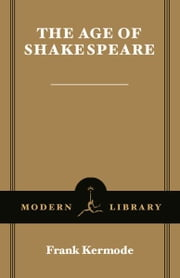 The Age of Shakespeare ebook by Frank Kermode