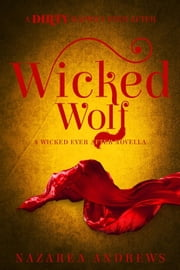 Wicked Wolf - Wicked Ever After, #3 ebook by Nazarea Andrews