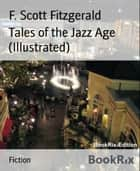 Tales of the Jazz Age (Illustrated) ebook by F. Scott Fitzgerald