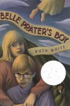Belle Prater's Boy ebook by Ruth White