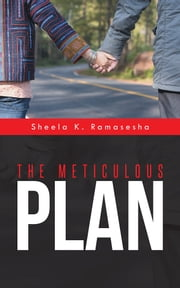 The Meticulous Plan ebook by Sheela K. Ramasesha
