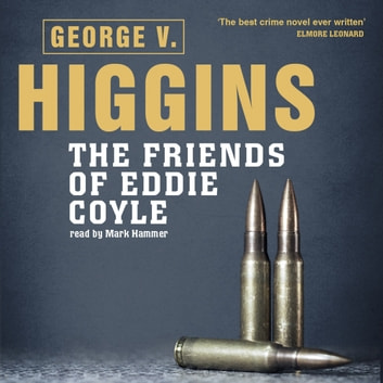 The Friends of Eddie Coyle audiobook by George V. Higgins