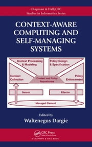 Context-Aware Computing and Self-Managing Systems ebook by Dargie, Waltenegus