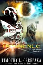 Desinence - Two Worlds Book #5 ekitaplar by Timothy L. Cerepaka