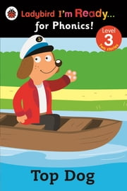 Top Dog: Ladybird I'm Ready for Phonics: Level 3 ebook by Penguin Books Ltd