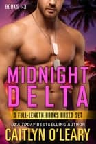 NAVY SEAL BOX SET - Midnight Delta Books 1-3 eBook by Caitlyn O'Leary