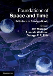 Foundations of Space and Time ebook by Murugan, Jeff