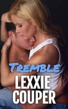 Tremble ebook by Lexxie Couper