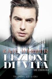 Lezioni di vita ebook by Kaje Harper