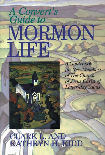 Converts guide to mormon life ebook by clark l kidd converts guide to mormon life a guidebook for new members of the church of jesus fandeluxe