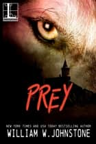 Prey ebook by William W. Johnstone