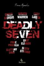 Deadly Seven ebook by Tina  Papados