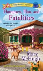 Flamenco, Flan, and Fatalities ebook by