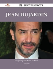 Jean Dujardin 92 Success Facts - Everything you need to know about Jean Dujardin ebook by Tony Banks