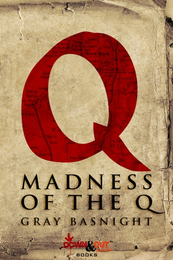 Madness of the Q ebook by Gray Basnight