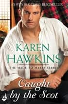 Caught By The Scot: Made To Marry 1 ebook by