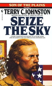 Seize the Sky - Son of the Plains ebook by Terry C. Johnston