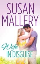 Wife In Disguise ebook by SUSAN MALLERY