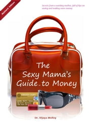 The Sexy Mama's Guide to Money (Mothers' Edition) ebook by Dr. Vijaya Molloy