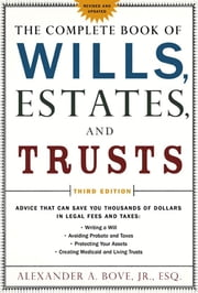 The Complete Book of Wills, Estates & Trusts ebook by Alexander A. Bove Jr., Esq.