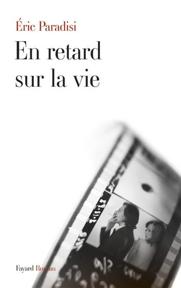 En retard sur la vie ebook by Eric Paradisi
