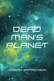 Dead Man's Planet ebook by Joseph Samachson