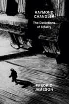 Raymond Chandler - The Detections of Totality ebook by Fredric Jameson