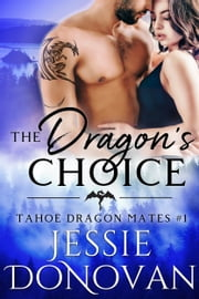 The Dragon's Choice ebook by Jessie Donovan