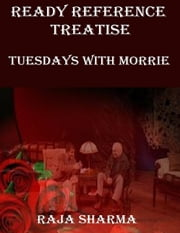 Ready Reference Treatise: Tuesdays With Morrie ebook by Raja Sharma