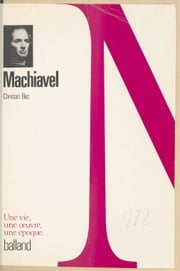 Machiavel ebook by Christian Bec