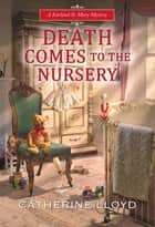 Death Comes to the Nursery ebook by Catherine Lloyd