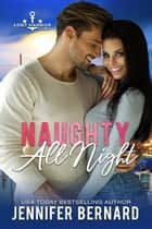 Naughty All Night ebook by Jennifer Bernard