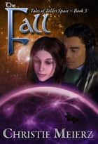 The Fall ebook by Christie Meierz