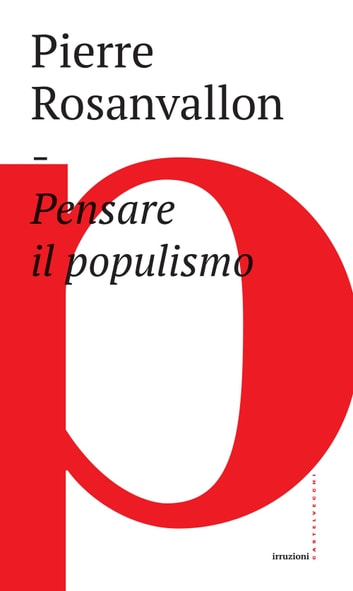 Pensare il populismo ebook by Pierre Rosanvallon