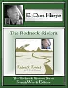 Redneck Riviera: The Redneck Riviera Series ebook by E. Don Harpe