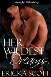 Her Wildest Dreams ebook by Ericka Scott