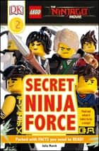 DK Readers L2: The LEGO® NINJAGO® MOVIE™: Secret Ninja Force ebook by DK