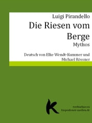 DIE RIESEN VOM BERGE - Mythos ebook by Luigi Pirandello