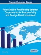 Analyzing the Relationship between Corporate Social Responsibility and Foreign Direct Investment ebook by Marianne Ojo