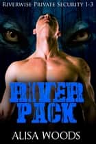 River Pack Wolves Box Set - Books 1-3: Riverwise Private Security Series ebook by