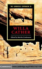 The Cambridge Companion to Willa Cather ebook by Lindemann, Marilee