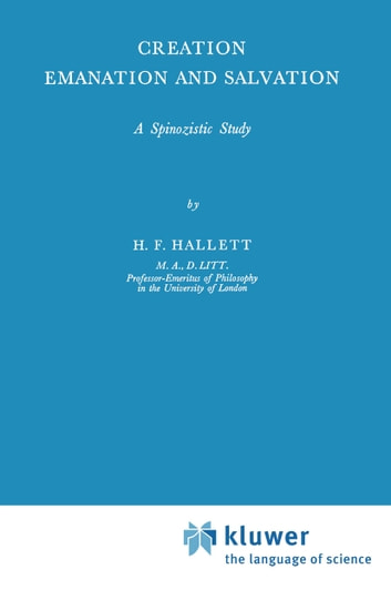 Creation Emanation and Salvation - A Spinozistic Study ebook by H.F. Hallet